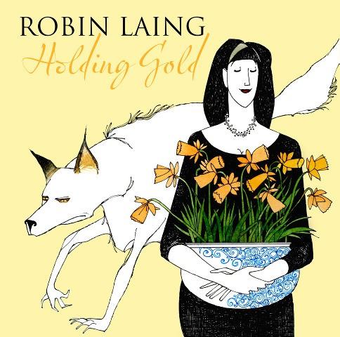 """CD Robin Laing """"Holding Gold"""""""