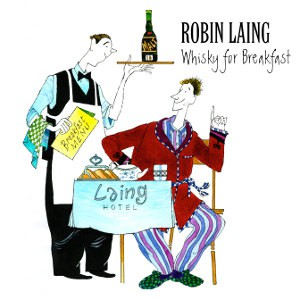 "CD Robin Laing ""Whisky for Breakfast"""